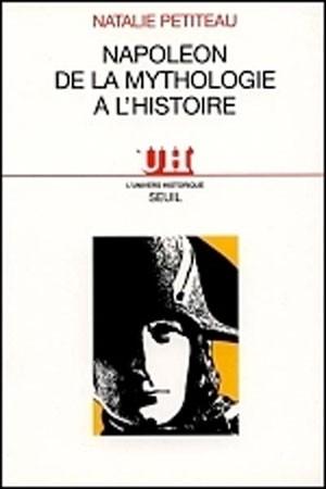 Napoléon, de la mythologie à l'histoire